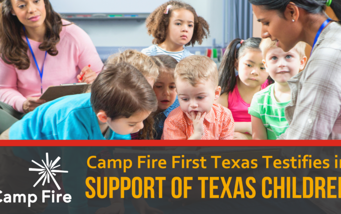 Camp Fire First Texas testified in support of children